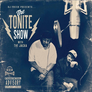 DJ Fresh Presents - The Tonite Show with The Jacka (Deluxe Edition) album