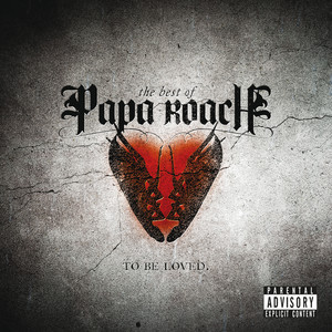 To Be Loved: The Best Of Papa Roach Albumcover