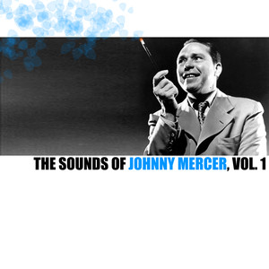 The Sounds of Johnny Mercer, Vol. 1