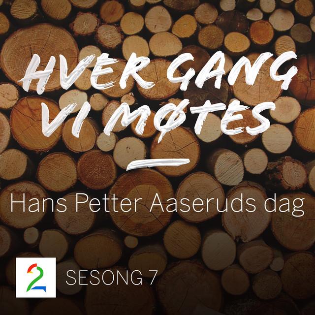 Hans Petter Aaseruds dag (Sesong 7)