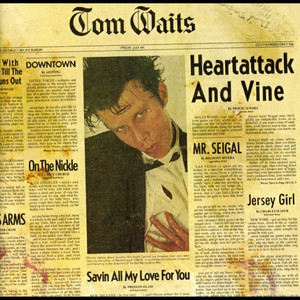 Heartattack and Vine - Tom Waits