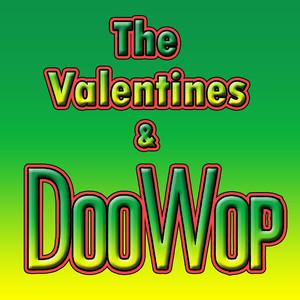 The Valentines & Doo Wop album