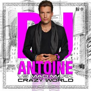 Crazy World (Dj Antoine Vs. Mad Mark) album