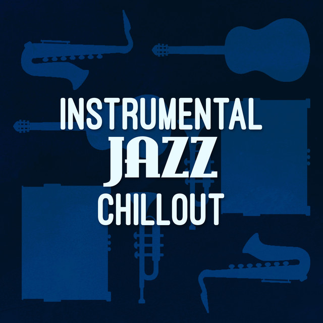Instrumental Jazz Chill Out