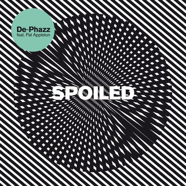 Spoiled (feat. Pat Appleton)