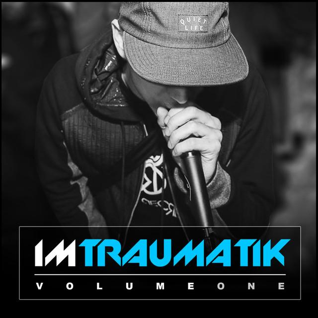I'm Traumatik, Vol. 1