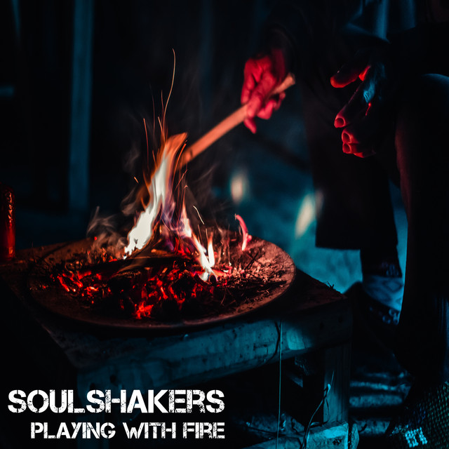 Playing With Fire A Song By Soulshakers On Spotify