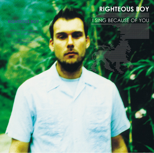 Album cover for I Sing Because Of You by Righteous Boy