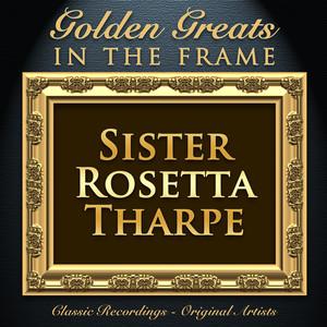 Golden Greats - In the Frame: Sister Rosetta Tharpe