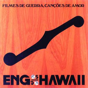 Filmes De Guerra, Canções De Amor - Engenheiros Do Hawaii