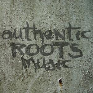 Authentic Roots Music album