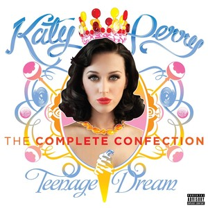 Katy Perry - Teenage Dream: The Complete Confection Albumcover