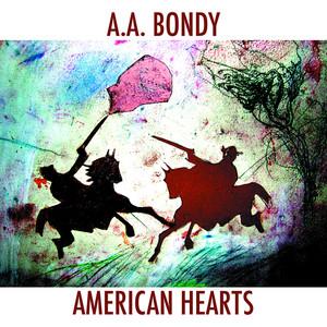American Hearts - AA Bondy