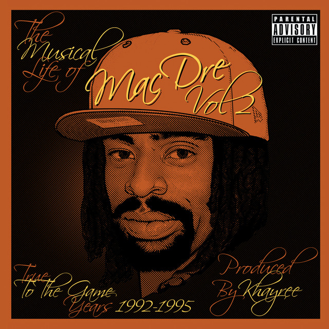 The Musical Life of Mac Dre Vol 2 - True to the Game Years: 1992-1995