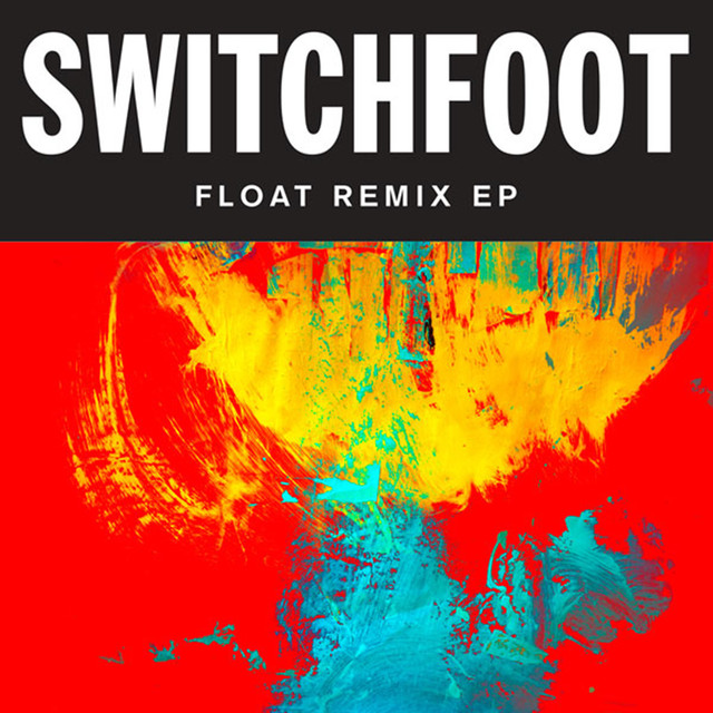 Native Tongue Switchfoot: Float Remix EP By Switchfoot On Spotify