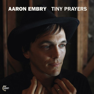 Tiny Prayers - Aaron Embry