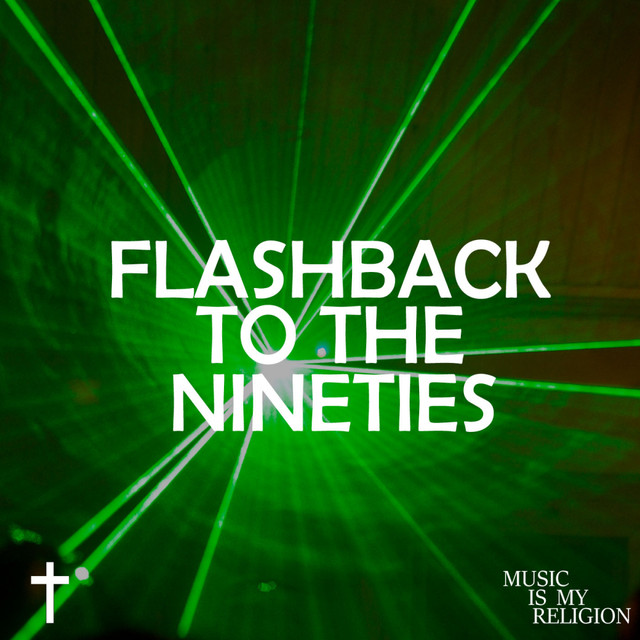 66f5938c107c Flashback To The Nineties by Various Artists on Spotify