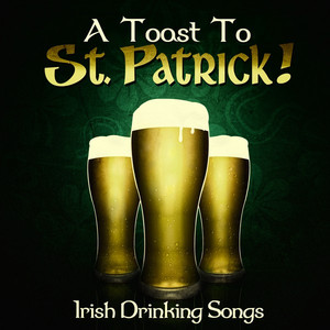 A Toast to St. Patrick! - Irish Drinking Songs - Dropkick Murphys