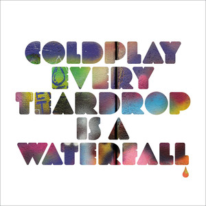 Every Teardrop Is A Waterfall EP - Coldplay