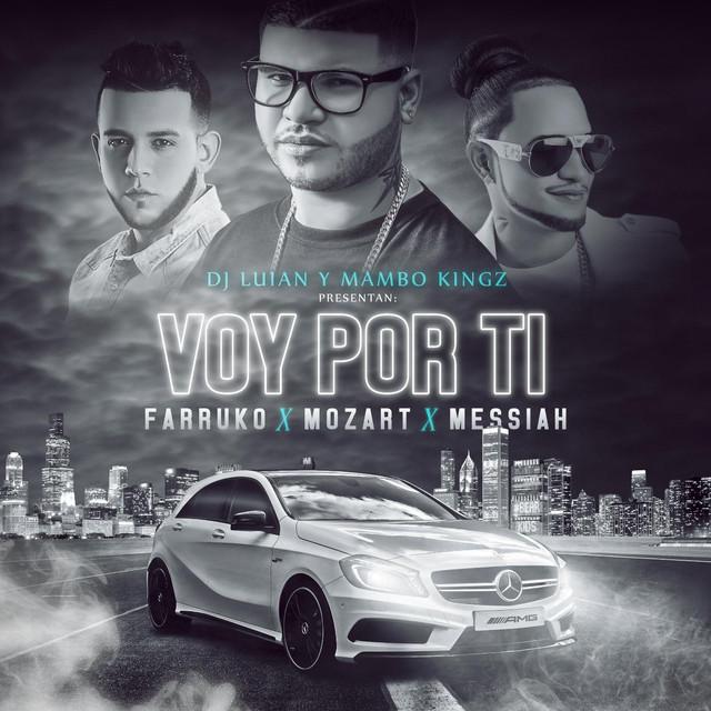 Voy Por Ti (feat. Farruko, Messiah & Mozart La Para)