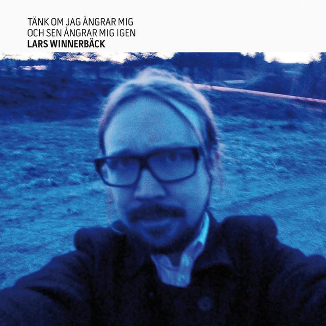 Skivomslag för Lars Winnerbäck: Tänk Om Jag Ångrar Mig Och Sen Ångrar Mig Igen