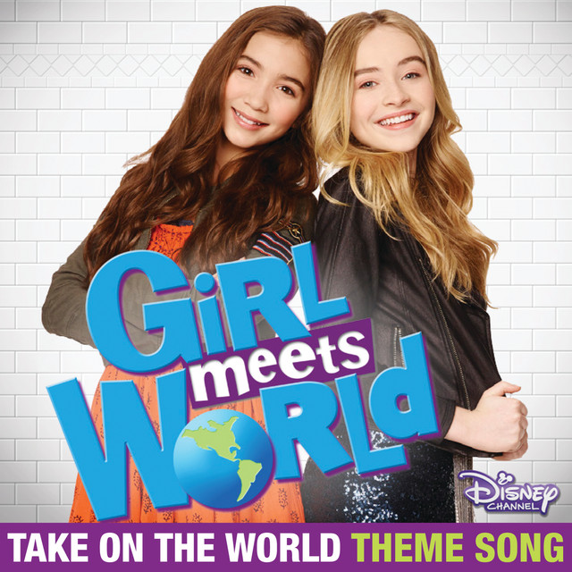 "Take On the World (Theme Song From ""Girl Meets World"")"