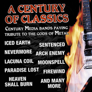 A Century Of Classics - Century Media Bands Paying Tribute To The Gods Of Metal