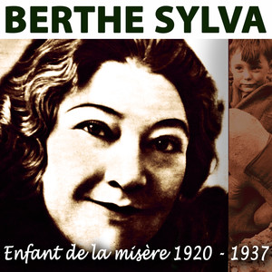 Enfant de la misère  - Berthe Sylva