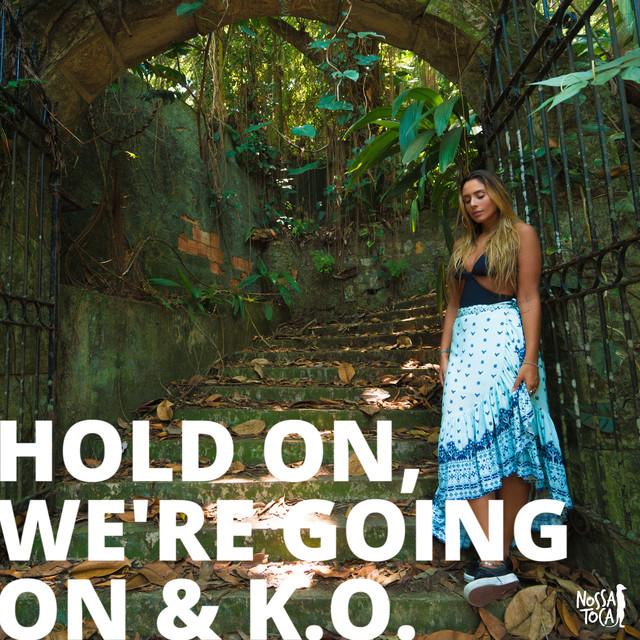 Hold On We're Going Home / K.O.