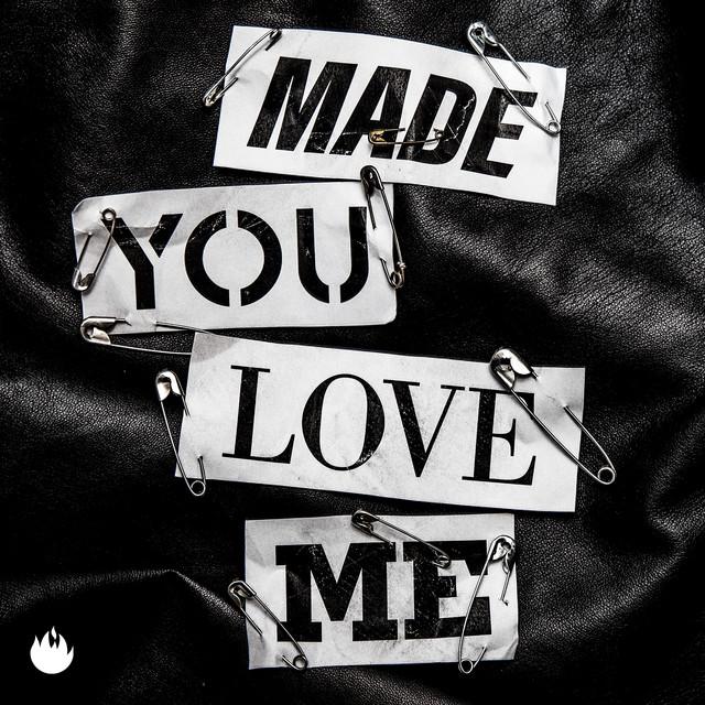 Made You Love Me