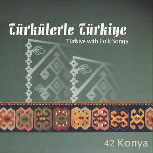 Türkülerle Türkiye, Vol. 42 (Konya) Albümü