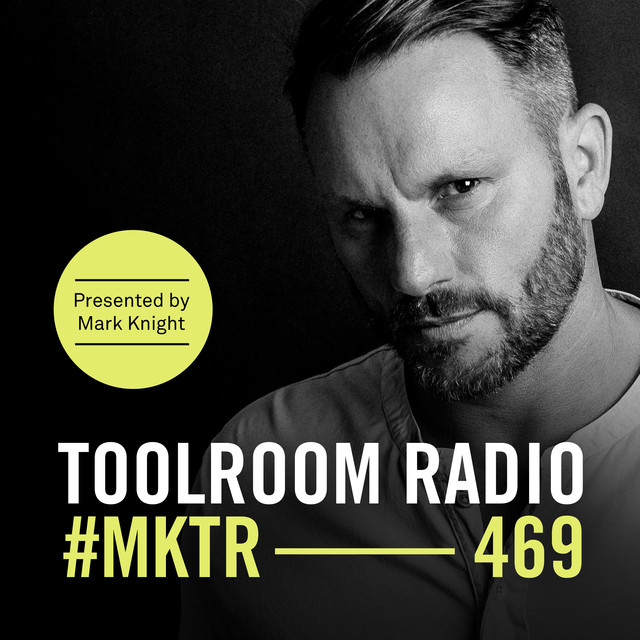 Toolroom Radio EP469 - Presented by Mark Knight