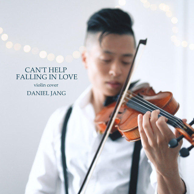 Can't Help Falling In Love, A Song By Daniel Jang On Spotify