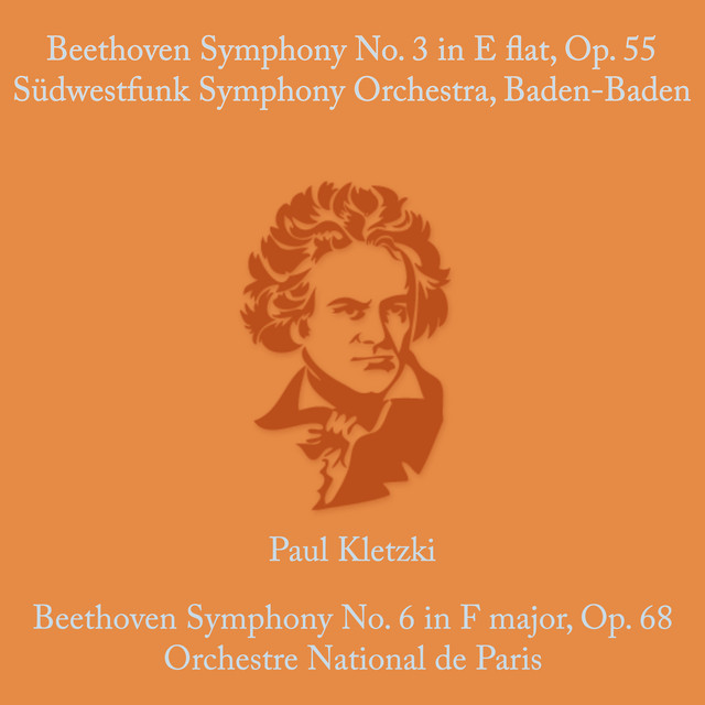 Album cover for Beethoven: Symphony No.3 in E Flat & Op. 55 & Symphony No. 6 in F Major, Op. 68 by Ludwig van Beethoven, Paul Kletzki, Sudwestfunk Symphony Orchestra Baden-Baden, Orchestre National de Paris