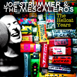 Joe Strummer & The Mescaleros: The Hellcat Years - Joe Strummer And The Mescaleros