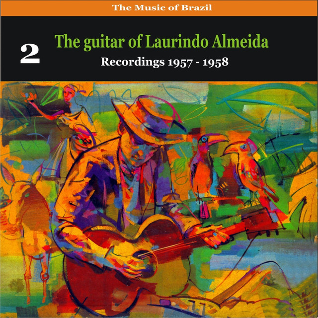 The Music of Brazil: The Guitar of Laurindo Almeida, Volume 2 - Recordings 1957 - 1958