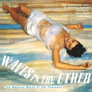 Waves in the Ether: The Magical World of the Theremin album