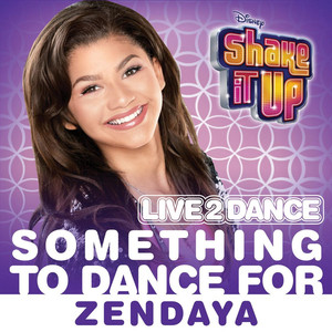 """Something to Dance for (From """"Shake It Up: Live 2 Dance"""") Albümü"""