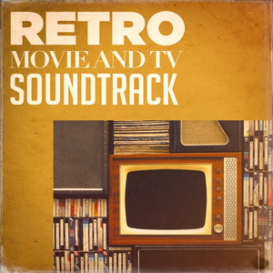 Retro Movie and TV Soundtracks - Themes