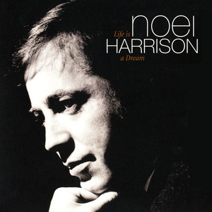 Life Is A Dream  - Noel Harrison