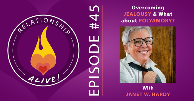 45: Overcoming Jealousy and What About Polyamory with Janet
