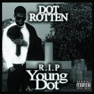 R.I.P Young Dot