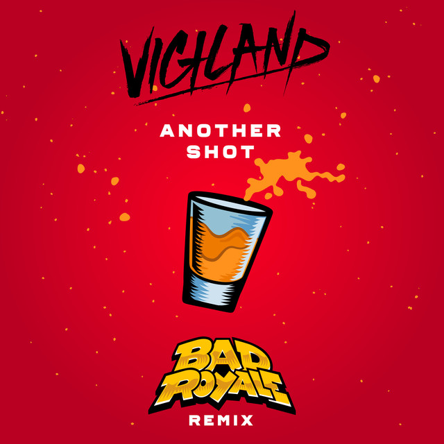 Another Shot (Bad Royale Remix)