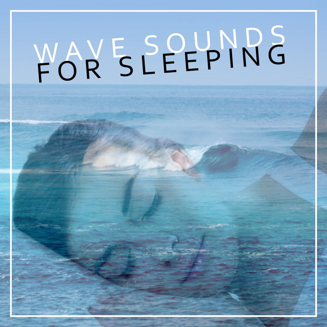 Wave Sounds for Sleeping by Ocean Waves For Sleep on Spotify