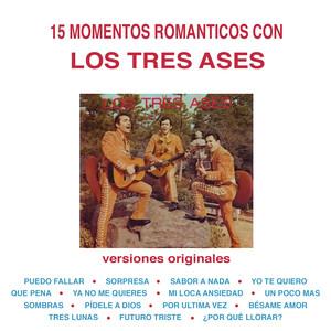 15 Momentos Románticos Con los Tres Ases (Versiones Originales) album
