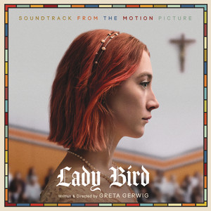Lady Bird - Soundtrack from the Motion Picture Albümü