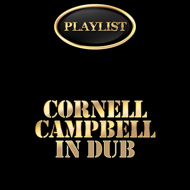 Cornell Campbell in Dub Playlist