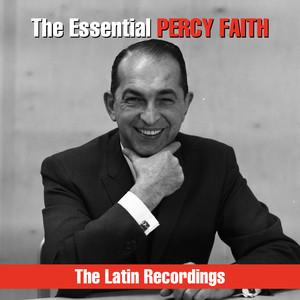 The Essential Percy Faith - The Latin Recordings album