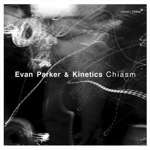 Evan Parker & Kinetics – Chiasm (2019) Download