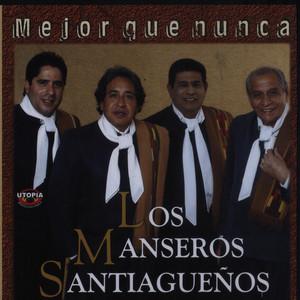 Mejor Que Nunca - Los Manseros Santiagueños